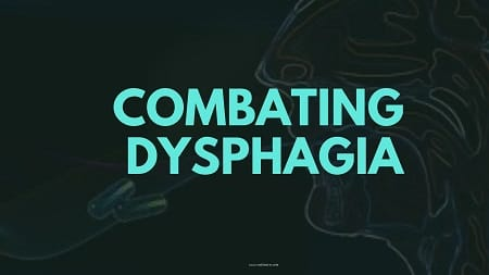 Combating Dysphagia