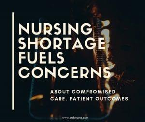 Nursing Shortage Fuels Concerns About Compromised Care, Patient Outcomes