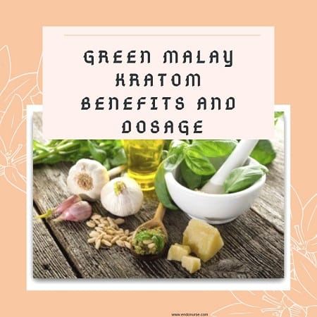 Green Malay Kratom and Benefits